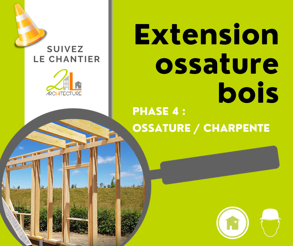 Suivez le chantier de la construction d'une extension en ossature bois. Phase 4, l'ossature bois / la charpente
