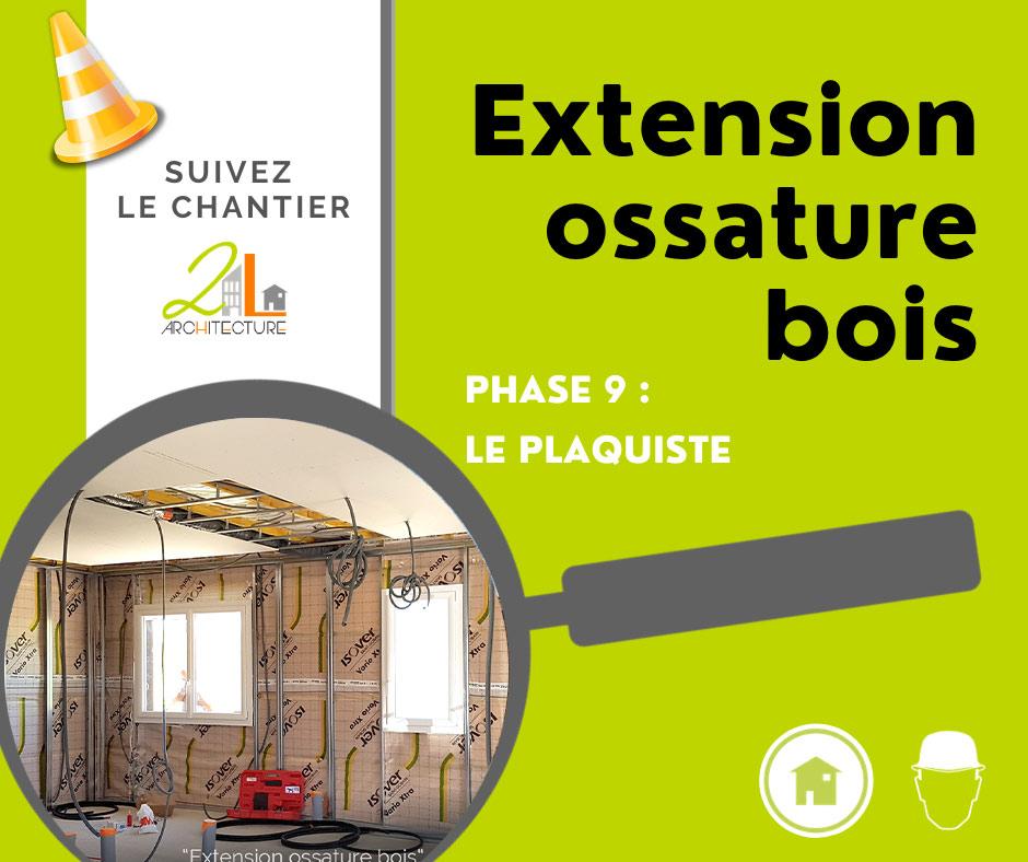 Suivez le chantier de la construction d'une extension en ossature bois. Phase 9, le plaquiste