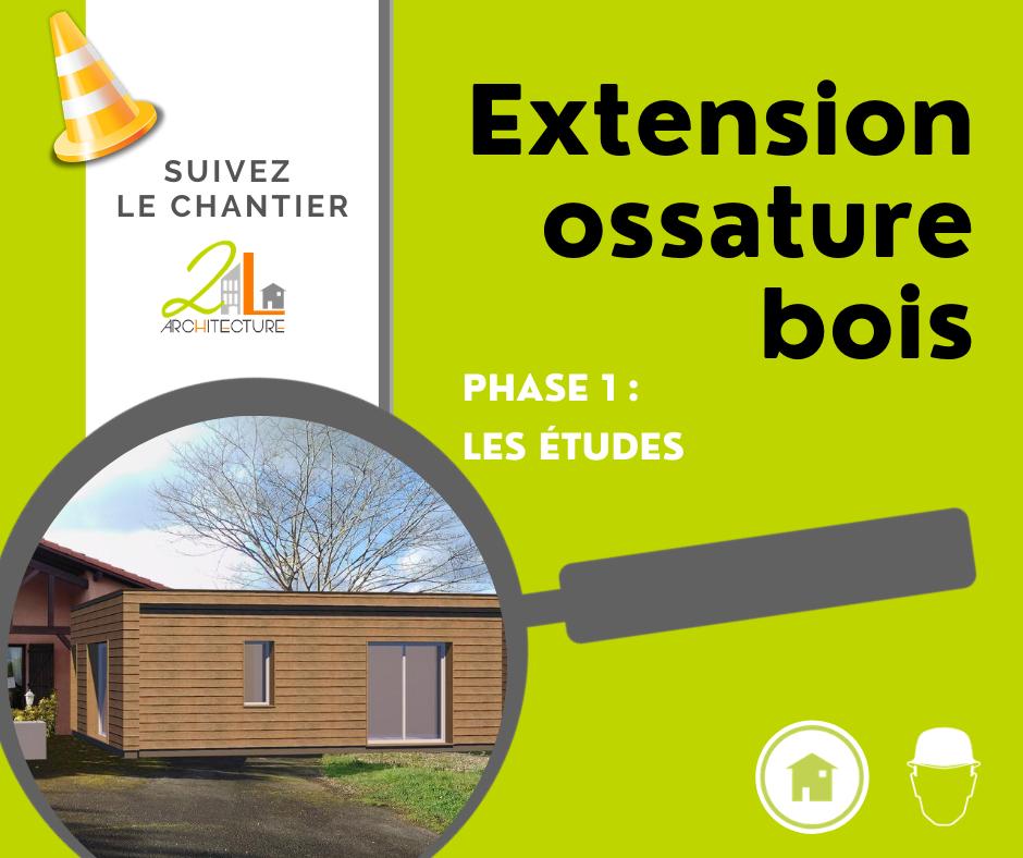 Suivez le chantier de la construction d'une extension en ossature bois. Phase 1, les études